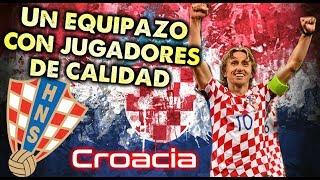 Mundial 2018 en Rusia - CROACIA, un equipazo con jugadores de calidad