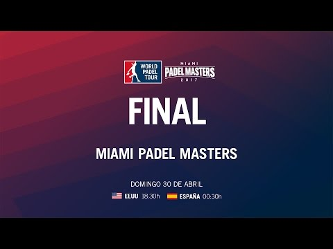 Final Miami Master 2017 | World Padel Tour