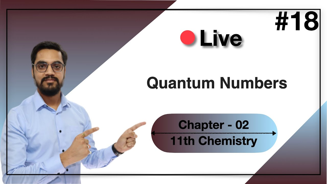 11th -Chemistry  -chapter 2 - #19 -QUANTUM NUMBER by ashish singh