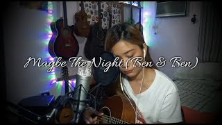 Maybe The Night (Ben & Ben) Cover - Ruth Anna