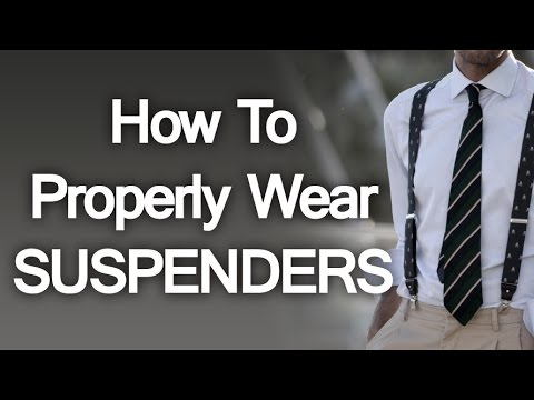 How To Properly Wear Suspenders - Buying Trouser Braces For