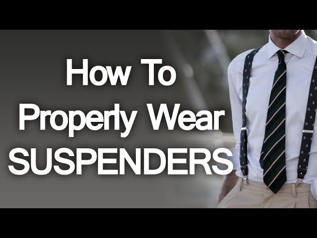 e64f5f169 How To Properly Wear Suspenders - Buying Trouser Braces For Men - Suspender  Guide Video - YouTube