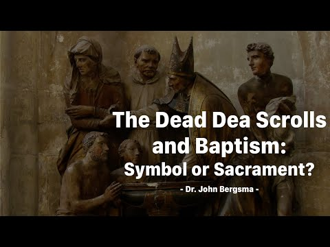 The Dead Sea Scrolls and Baptism: Symbol or Sacrament?