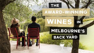 The Award-Winning Wines in Melbourne's Back Yard