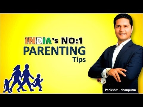 India's No:1 Parenting Video Tips  by Parikshit Jobanputra - Motivational Speech Parenting Seminar