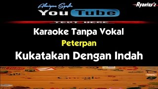 Download lagu Karaoke Peterpan Kukatakan Dengan Indah MP3