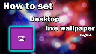 How to set LIVE VIDEO WALLPAPER for windows 10 computer| English | link in description. screenshot 3