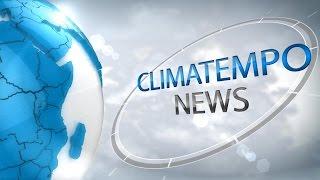 Climatempo News - Edição das 16h - 11/02/2016