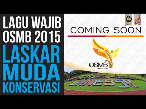 Lagu Wajib OSMB 2015 || Laskar Muda Konservasi (Jingle OSMB)