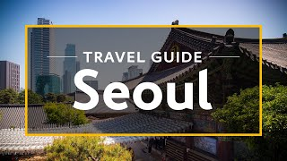 Seoul Vacation Travel Guide | …