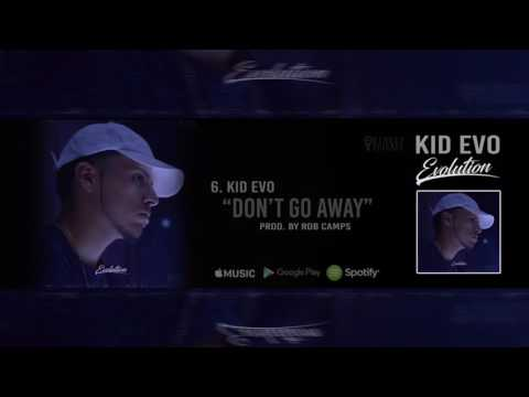 6. Kid Evo - Don't Go Away (Audio)