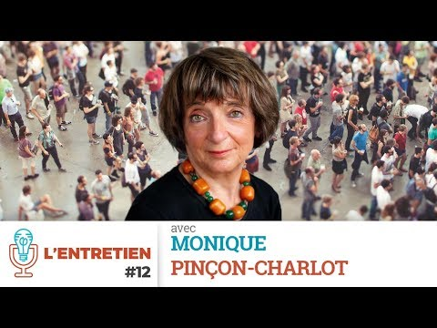 L'Entretien #12 - Avec Monique Pinçon Charlot, sociologue