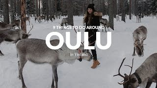 9 THINGS TO DO AROUND OULU in FINLAND