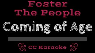 Foster The People Coming Of Age CC Karaoke Instrumental Lyrics