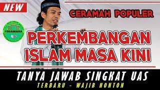 Perkembangan Islam Masa Kini - H.Ust Abdul Somad Lc,MA