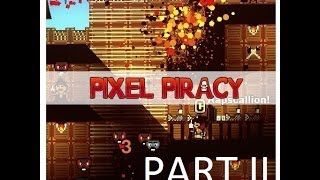 Lets play Pixel Piracy PART-2