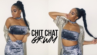 CHIT CHAT GRWM: Not Going to College? New BF?