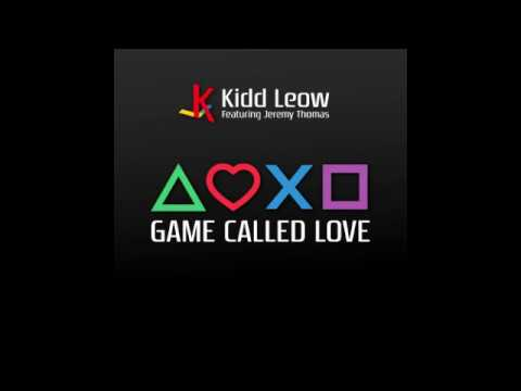 Game Called Love - Kidd Leow Ft. Jeremy Thomas