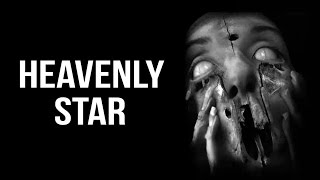 """Heavenly Star"" Creepypasta"