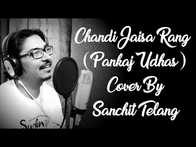 Chandi Jaisa Rang (Pankaj Udhas) Cover By Sanchit Telang