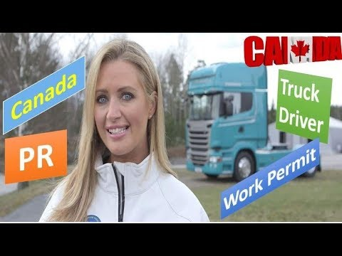 How To Get Truck Driver Work Permit In Canada Process Step By