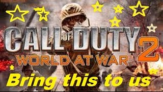 Call Of Duty :: WE WANT WORLD WAR 2