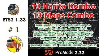ETS2 1.33 - Promods 2.32+Roextended+YKS+Rusmap+PolandR+SR+TGS ve diğer 6 harita ile büyük kombo