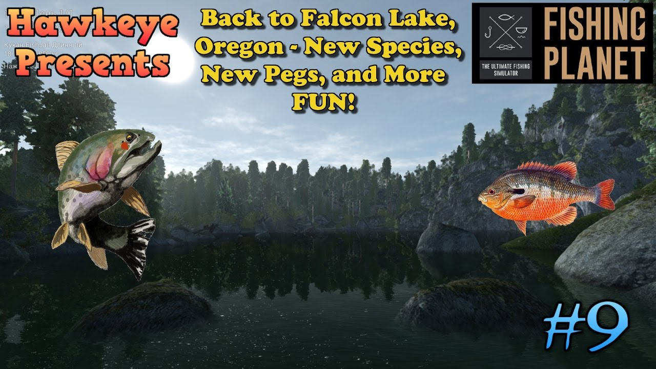 Download Fishing Planet S2 - Ep. #9: Back to Falcon Lake Oregon - New Species, New Pegs, & More FUN!