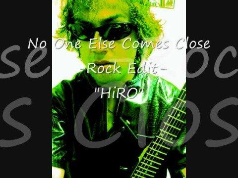 HiRO - No One Else Comes Close -Rock Edit-