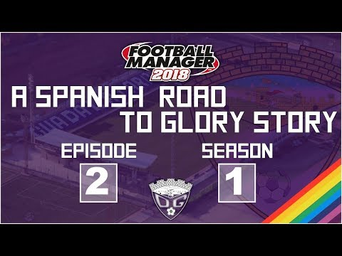 Football Manager 2018 // A Spanish RTG Story: CD Guadalajara S1E2 // Who Needs A Striker ?