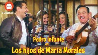 Pedro Infante: Los hijos de María Morales - película completa