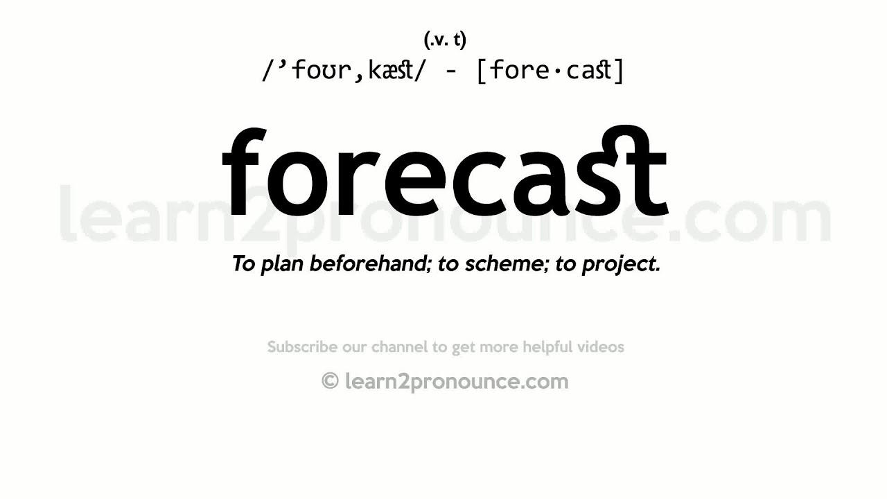 Pronunciation of Forecast  Definition of Forecast
