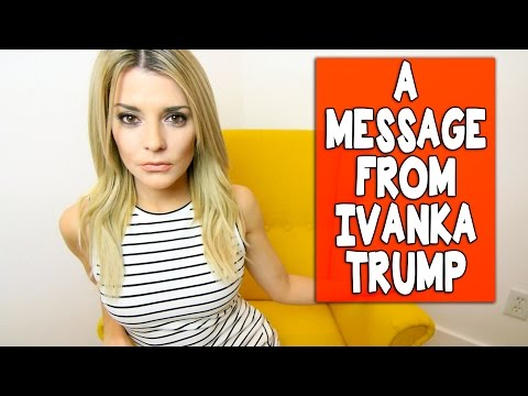 A MESSAGE FROM IVANKA TRUMP // Grace Helbig