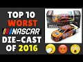 Top 10 Worst NASCAR Die-Cast of 2016 (1:64)