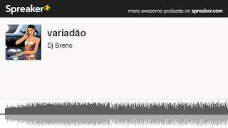 Baixar variadão (made with Spreaker)