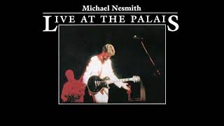 "From Michael Nesmith's ""Live at the Palais"" album, issued August 1978."