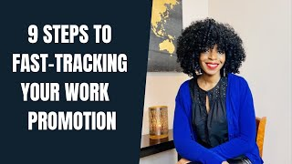 9 Steps to Fast-Tracking Your Work #Promotion