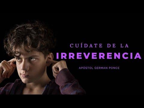 Apóstol German Ponce   Cuídate De La Irreverencia   martes 17 de abril 2018