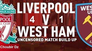 Liverpool vs West Ham  ( 4 - 1 ) Premier League 24/02/22018