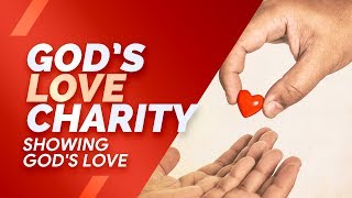 God's love charity || Showing God's love