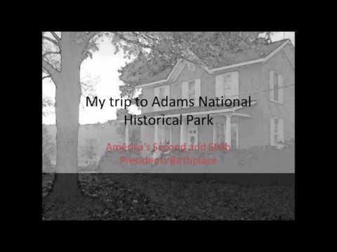 Visiting Adams National Historical Park!