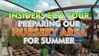 Insiders Eco Tour - Preparing our NURSERY for Summer