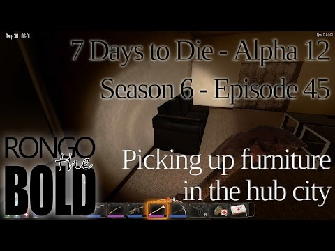 Hitting the hub city for furniture | 7 Days to Die | Alpha 12 | Season 6 - Episode 45