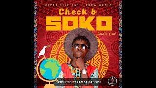 Soko - Check B  New Ugandan Music 2018 Sandrigo Promotar