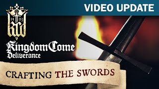 Kingdom Come: Deliverance Video Update #15: Crafting the Swords