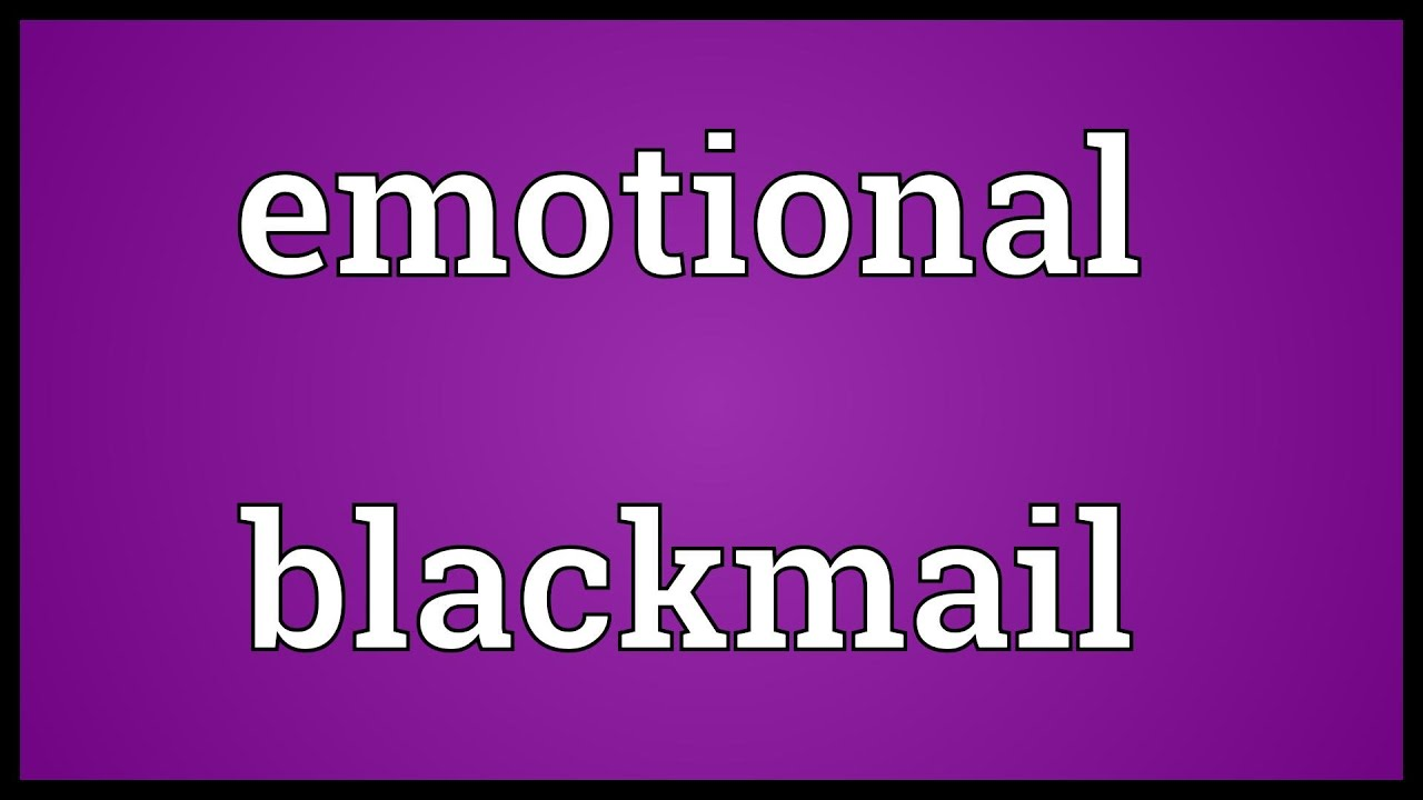 Psychological blackmail