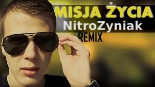 Hargris ft. NitroZyniak - Misja Życia /Remix