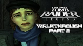 TOMB RAIDER LEGEND - Walkthrough Gameplay (Part 2) PC