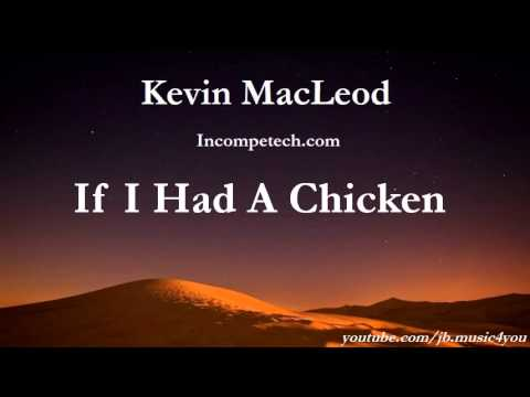 If I Had A Chicken - Kevin MacLeod - 2 HOURS | Download Link