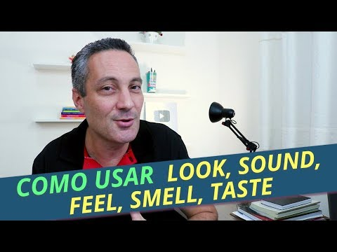 Verbos em inglês |  LOOK, FEEL, SOUND, SMELL, TASTE